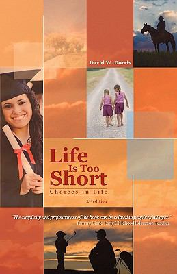 Life Is to Short: Choices in Life (2nd Edition) 9781605940458