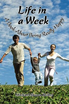 Life in a Week, about Being Really Happy 9781608607259