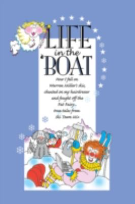 Life in the 'Boat: How I Fell on Warren Miller's Skis, Cheated on My Hairdresser and Fought Off the Fat Fairy...True Tales from Ski Town 9781601456809