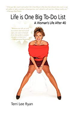Life Is One Big To-Do List: A Woman's Life After 40 9781609119553
