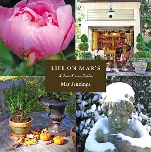 Life on Mar's: A Four Season Garden 9781604611953