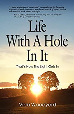 Life with a Hole in It: That's How the Light Gets in - The Wisdom of an Awakened Heart 9781609102777