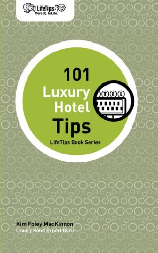 Lifetips 101 Luxury Hotel Tips 9781602750340