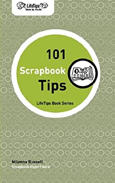 Lifetips 101 Scrapbook Tips 9781602750104