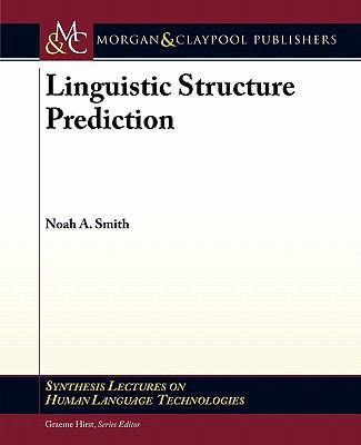 Linguistic Structure Prediction 9781608454051