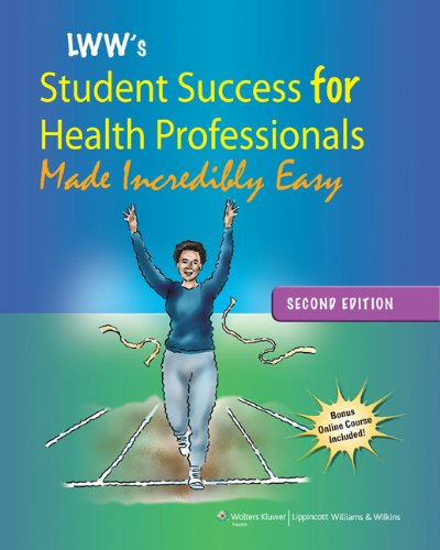 LWW's Student Success for Health Professionals Made Incredibly Easy [With Access Code] 9781609137847