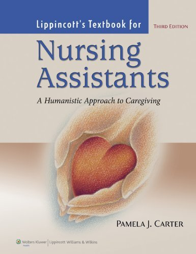 Lippincott's Textbook for Nursing Assistants: A Humaninstic Approach to Caregiving [With DVD ROM and Access Code] 9781605476353