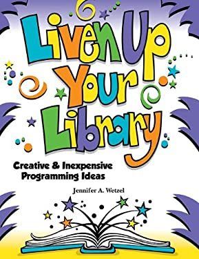 Liven Up Your Library: Creative & Inexpensive Programming Ideas 9781602130470