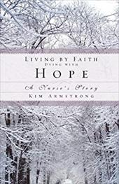 Living by Faith, Dying with Hope