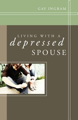 Living with a Depressed Spouse 9781602473638