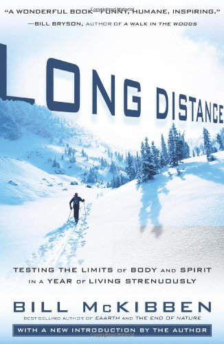 Long Distance: Testing the Limits of Body and Spirit in a Year of Living Strenuously 9781605291246