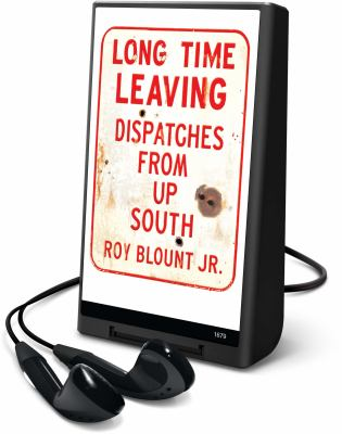 Long Time Leaving: Dispatches from Up South [With Headphones]