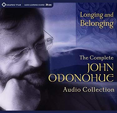 Longing and Belonging: The Complete John O'Donohue Audio Collection 9781604076677