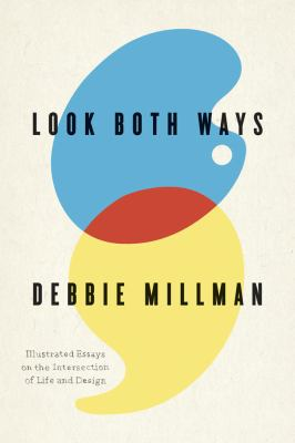 Look Both Ways: Illustrated Essays on the Intersection of Life and Design 9781600613210