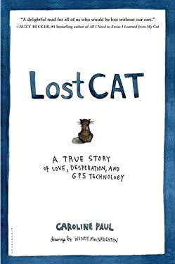 Lost Cat: A True Story of Love, Desperation, and GPS Technology 9781608199778