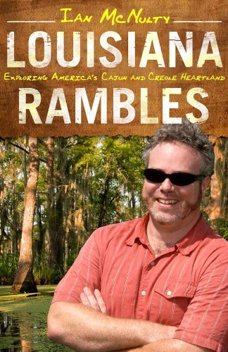Louisiana Rambles: Exploring America's Cajun and Creole Heartland 9781604739466