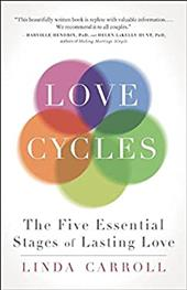 Love Cycles: The Five Essential Stages of Lasting Love 22190435