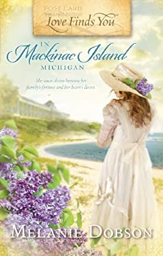Love Finds You in Mackinac Island, Michigan 9781609366407