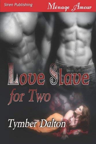Love Slave for Two [Love Slave for Two, Book 1] 9781606012970