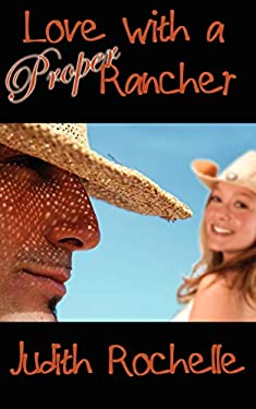 Love with a Proper Rancher 9781601540980