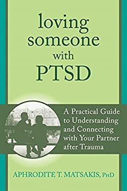 Loving Someone with PTSD: A Practical Guide to Understanding and Connecting with Your Partner after Trauma