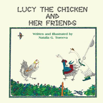 Lucy the Chicken and Her Friends 9781609762117