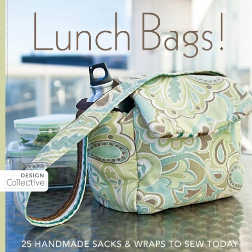 Lunch Bags!: 25 Handmade Sacks & Wraps to Sew Today 9781607050049