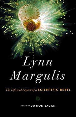 Lynn Margulis: The Life and Legacy of a Scientific Rebel 9781603584463