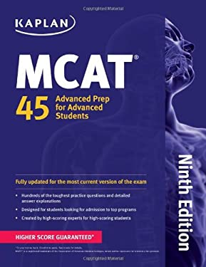 MCAT 45: Advanced Prep for Advanced Students 9781609789275