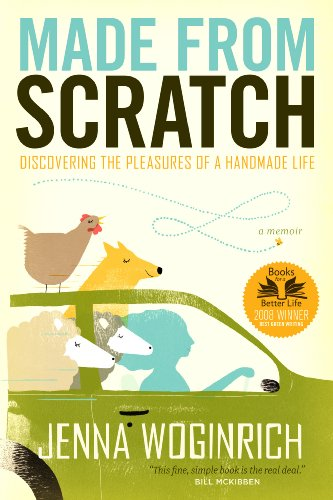 Made from Scratch: Discovering the Pleasures of a Handmade Life 9781603425322