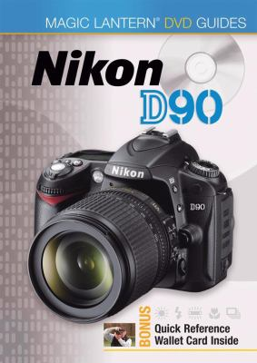 Magic Lantern DVD Guides: Nikon D90 9781600595257