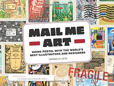 Mail Me Art: Going Postal with the World's Best Illustrators and Designers 9781600611032