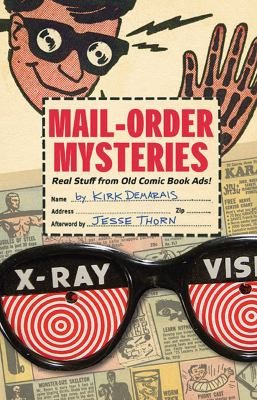 Mail-Order Mysteries: Real Stuff from Old Comic Book Ads! 9781608870264