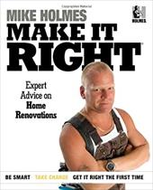 Make It Right: Inside Home Renovation with Canada's Most Trusted Contractor
