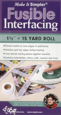 Make It Simpler(r) Fusible Interfacing: 1 1/2 X 15 Yard Roll 9781607055105
