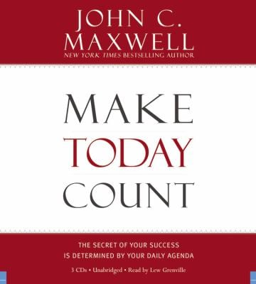 Make Today Count: The Secret of Your Success Is Determined by Your Daily Agenda 9781600241802
