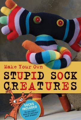 Make Your Own Stupid Sock Creatures [With Rainbow Socks with Toes, Anklet Socks, Polyfil Stu and Booklet] 9781600594403