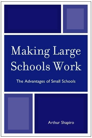 Making Large Schools Work: The Advantages of Small Schools 9781607091158