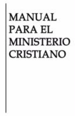 Manual Para El Ministerio Cristiano 9781604163087