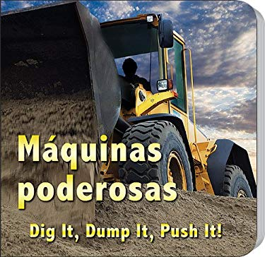 Maquinas Poderosas/Dig It, Dump It, Push It! 9781604725520