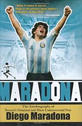 Maradona: The Autobiography of Soccer's Greatest and Most Controversial Star 7379052