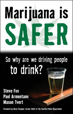 Marijuana Is Safer: So Why Are We Driving People to Drink? 9781603581448
