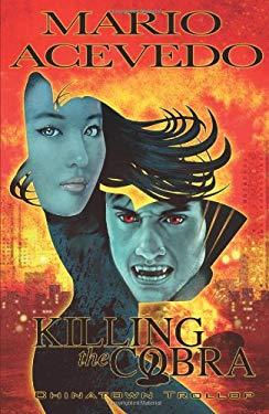 Killing the Cobra: Chinatown Trollop 9781600107979