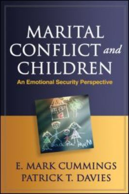Marital Conflict and Children: An Emotional Security Perspective 9781606235195