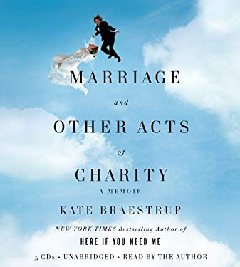 Marriage and Other Acts of Charity: A Memoir 9781600247781