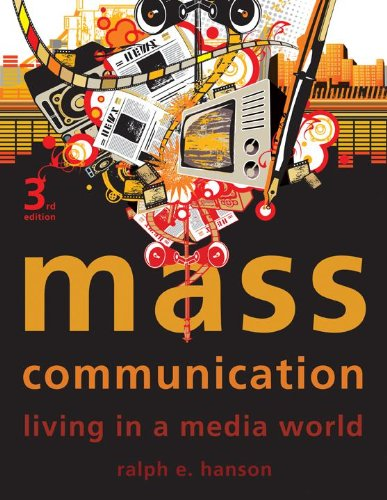 Mass Communication: Living in a Media World 9781604266009