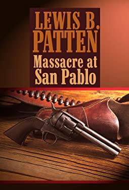 Massacre at San Pablo 9781602851764