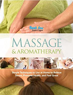 Massage & Aromatherapy: Simple Techniques to Use at Home to Relieve Stress, Promote Health, and Feel Great 9781606523391