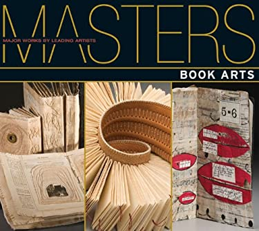 Book Arts: Major Works by Leading Artists 9781600594977