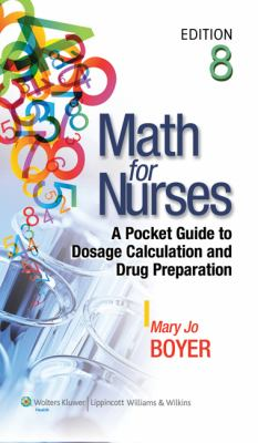 Math for Nurses: A Pocket Guide to Dosage Calculation and Drug Preparation 9781609136802